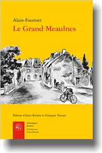 Alain-Fournier, Le Grand Meaulnes, précédé de Miracles, Alain-Fournier par J. Rivière (A. Rivière, F. Touzan, éd.)