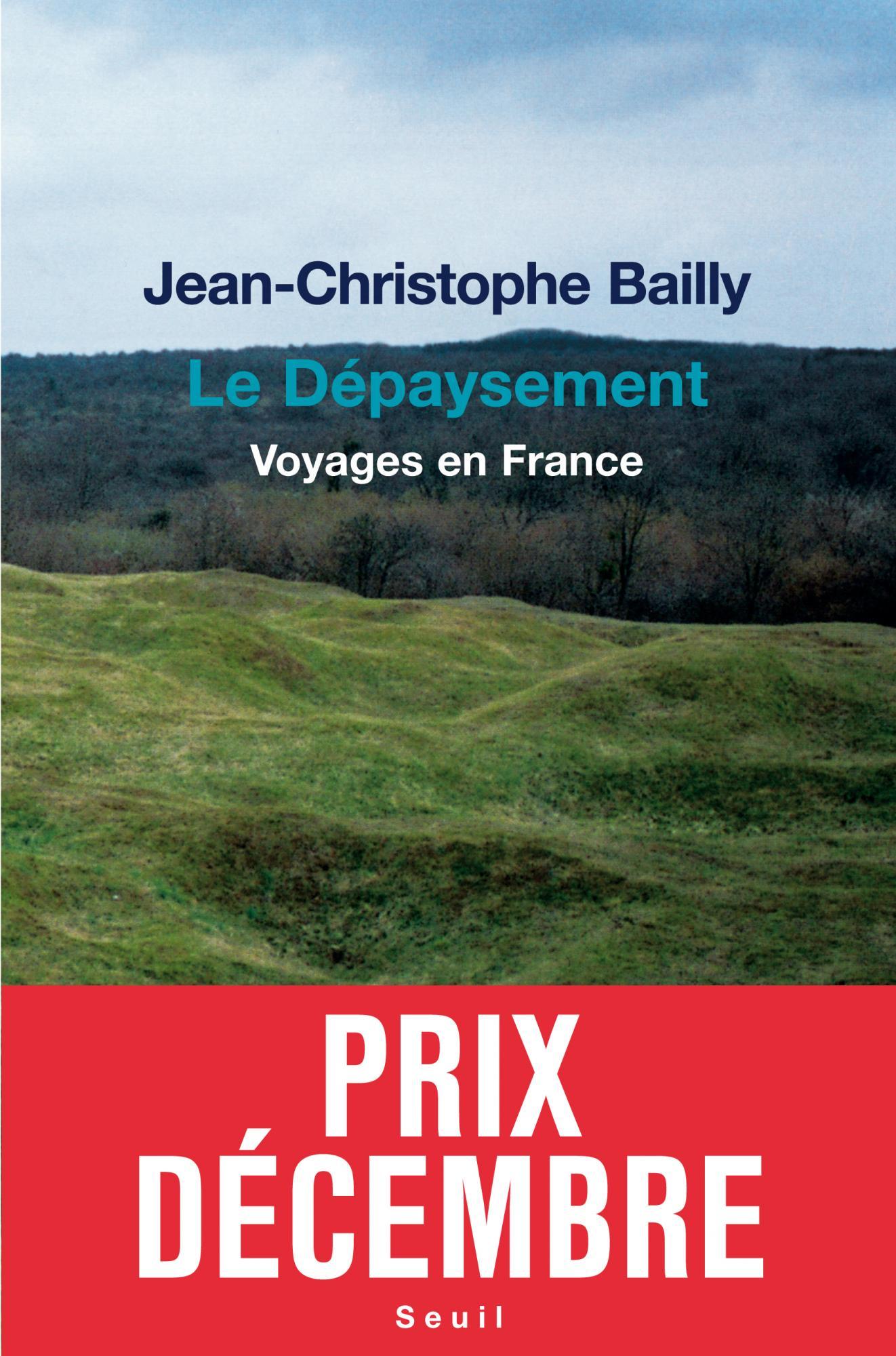 J.-C. Bailly, <em>Le Dépaysement. Voyages en France</em> en libre accès (Le Seuil du jour)