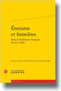 A. Auzoux, C. Koskas (dir.), Érotisme et frontières dans la littérature française du XXe s.