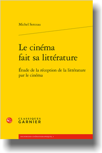 M. Serceau, Le cinéma fait sa littérature. Étude de la réception de la littérature par le cinéma