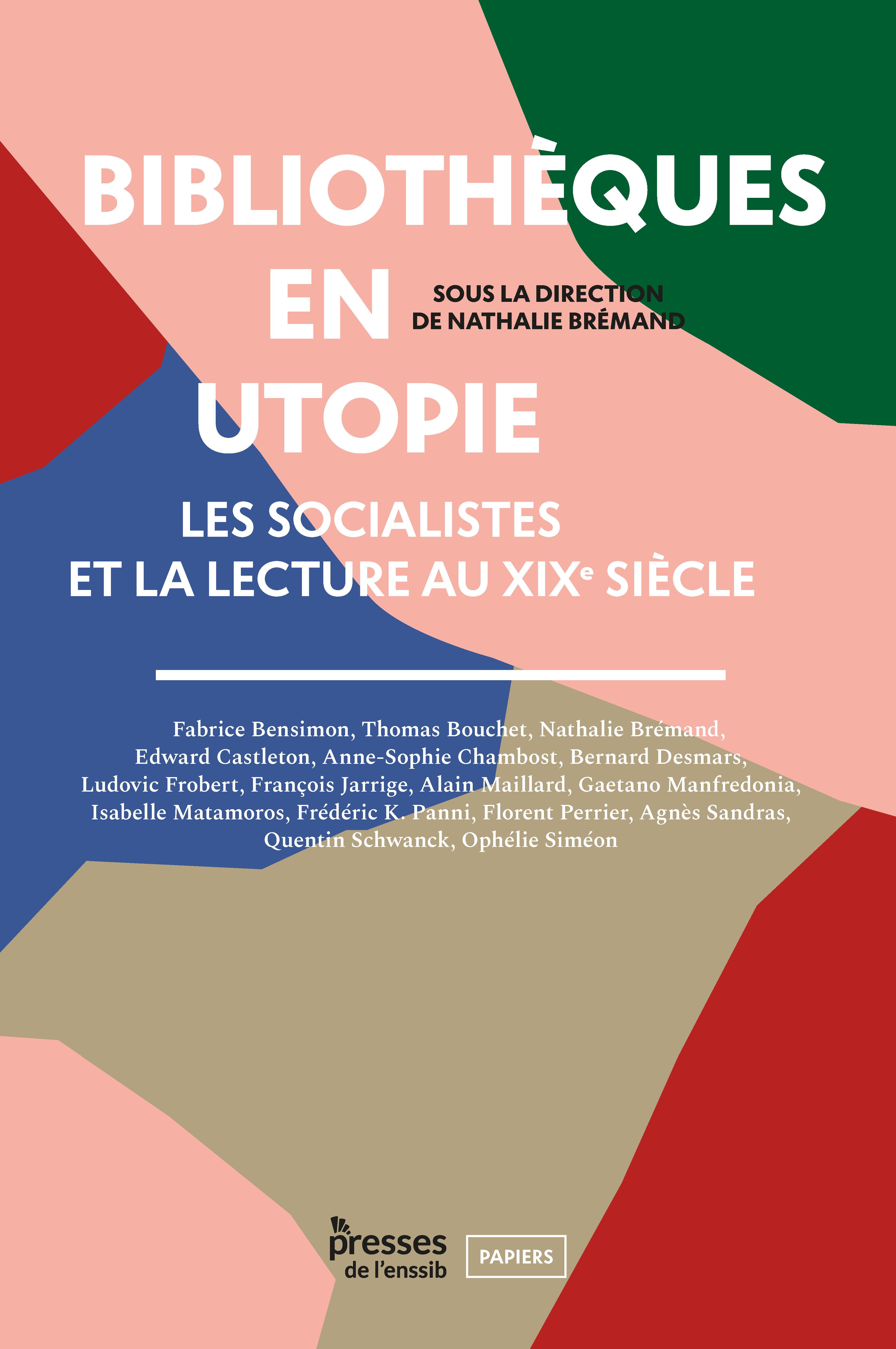N. Brémand (dir), Bibliothèques en utopie. Les socialistes et la lecture au XIXe siècle