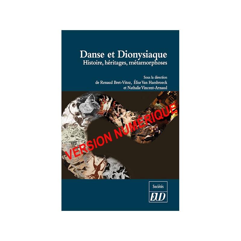 R. Bret-Vitoz, E. Van Haesebroeck, N. Vincent-Arnaud (dir.),  Danse et dionysiaque. Histoire, héritages, métamorphoses