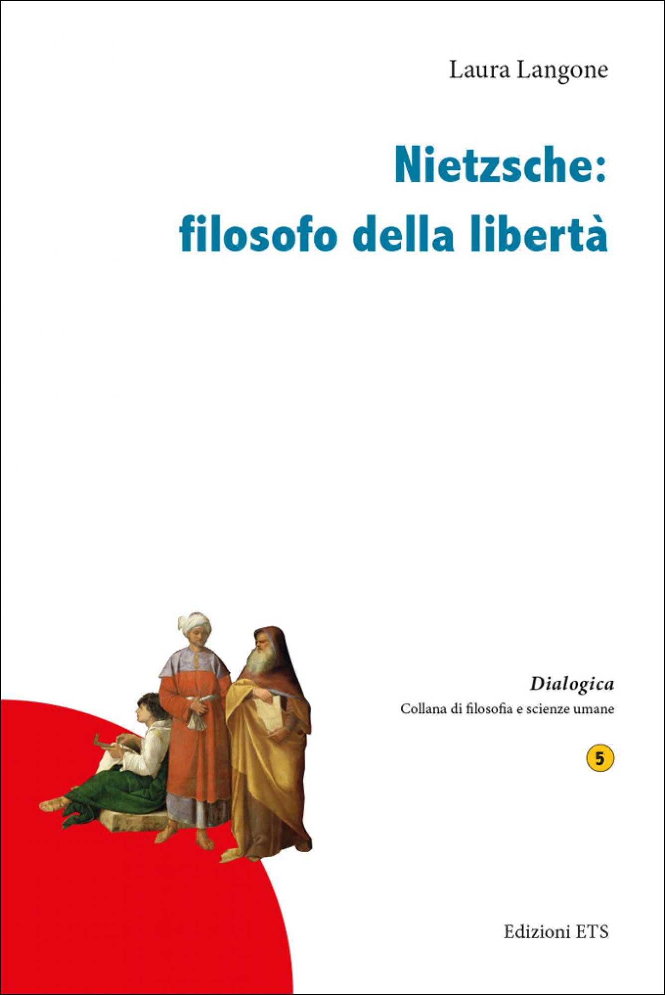 L. Langone, Nietzsche: Filosofo della Libertà