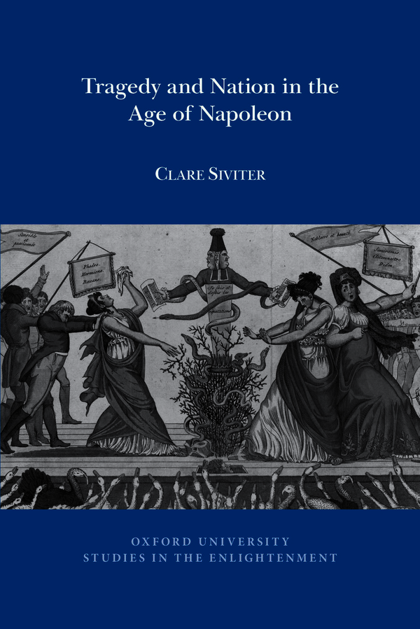 C. Siviter, Tragedy and Nation in the Age of Napoleon