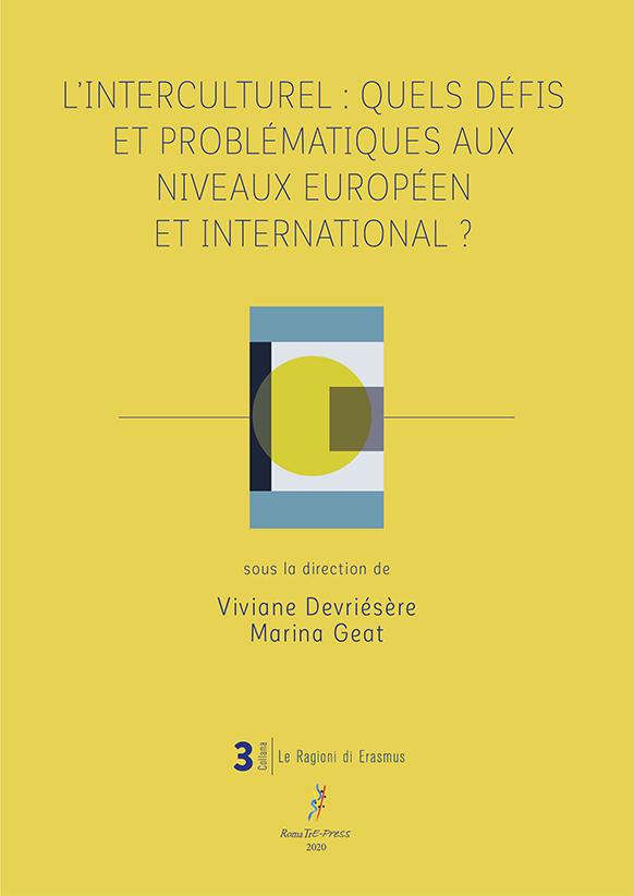 V. Devriésère, M. Geat (dir.), L'interculturel : quels défis et problématiques aux niveaux européen et international ?