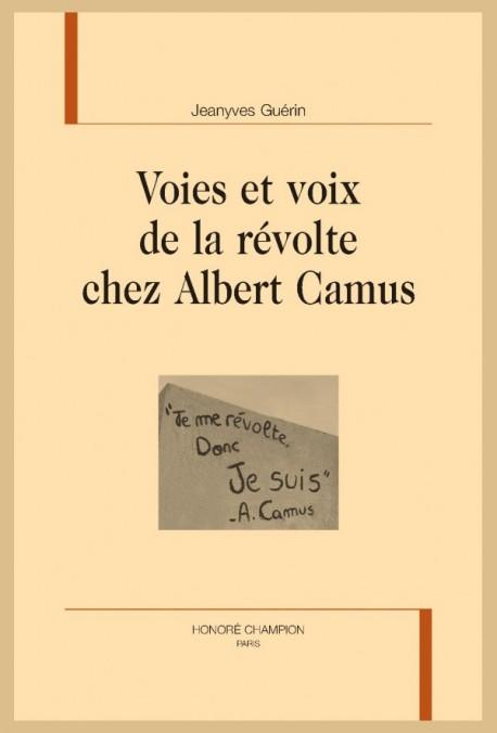 Jeanyves Guérin, Voies et voix de la révolte chez Albert Camus