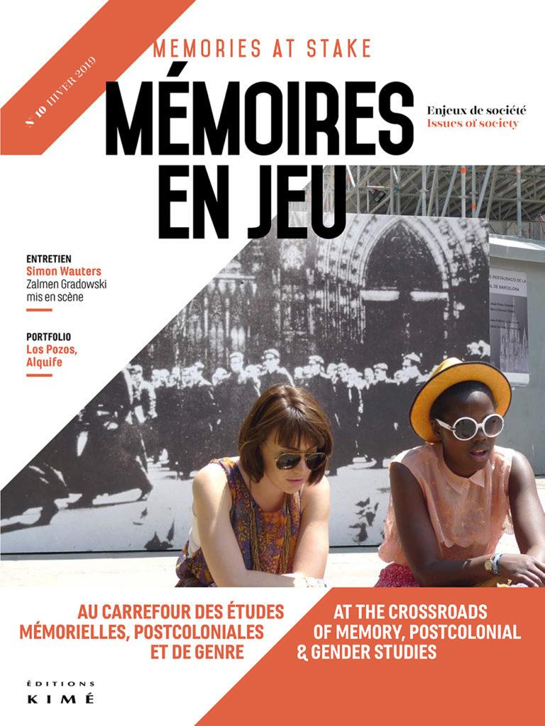 Au carrefour des études mémorielles, postcoloniales et de genre (Mémoires en jeu, n°10)