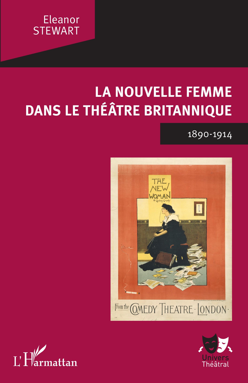 E. Stewart, La Nouvelle Femme dans le théâtre britannique. 1890-1914