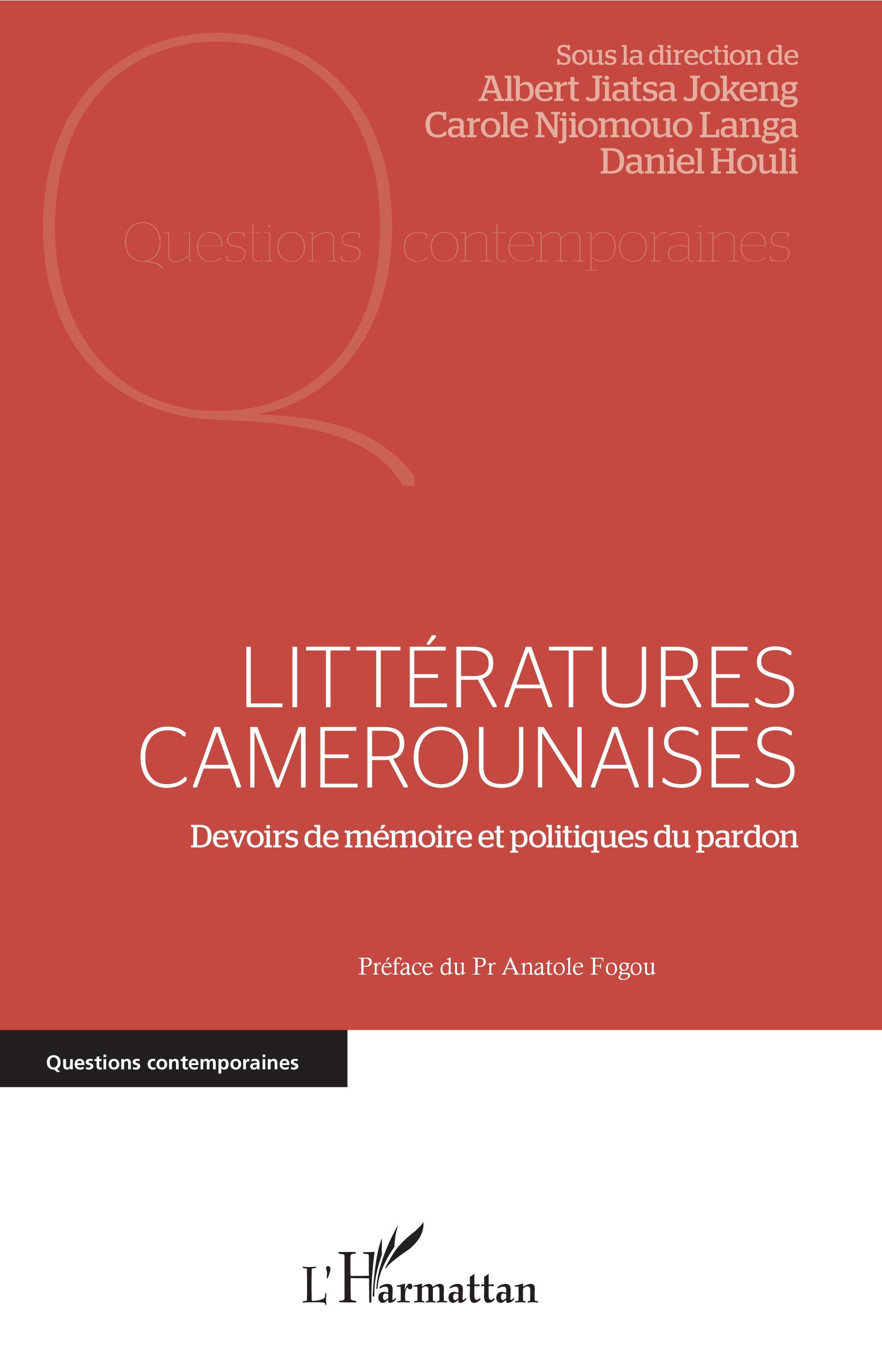 A. Jiatsa Jokeng, C. Njiomouo Langa, D. Houli (dir.), Littératures camerounaises. Devoirs de mémoire et politiques du pardon