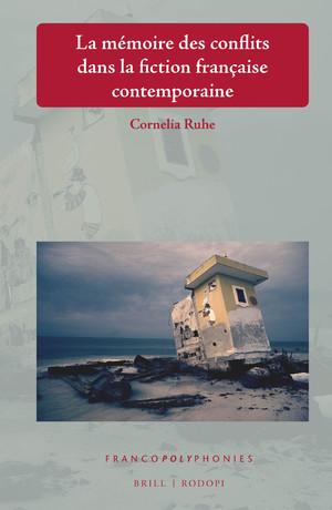 C. Ruhe, La mémoire des conflits dans la fiction française contemporaine