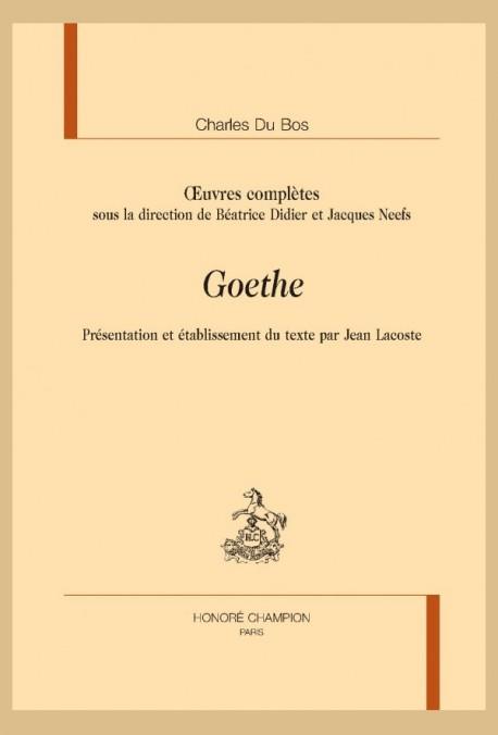Ch. du Bos, Goethe (éd. J. Lacoste)