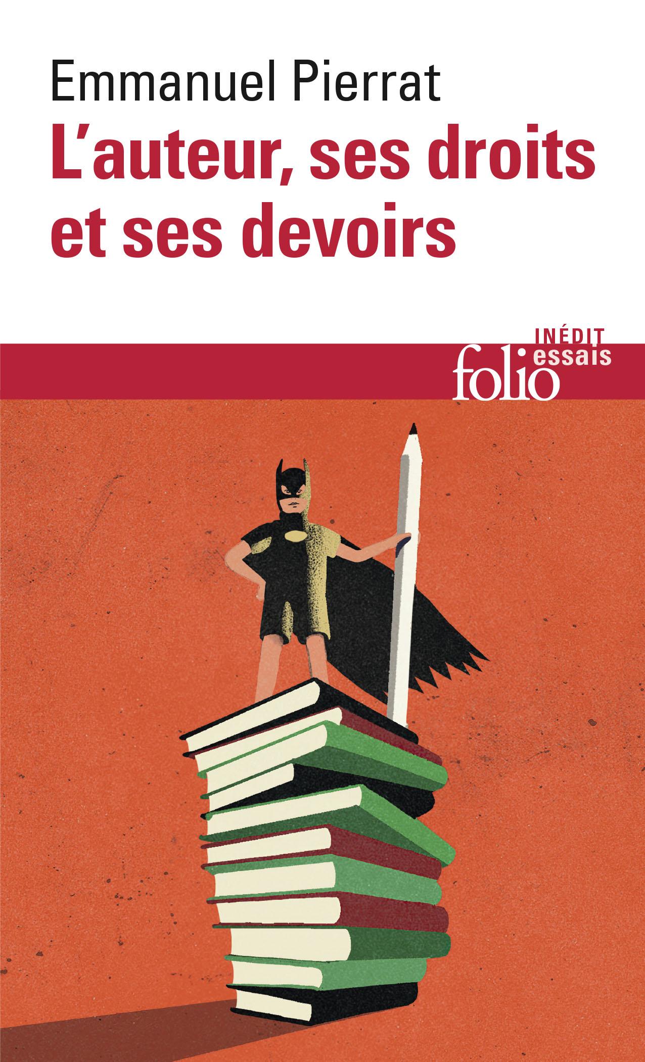 E. Pierrat, L'auteur, ses droits, ses devoirs
