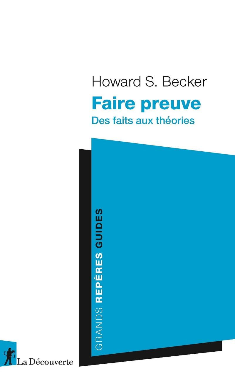 H.S. Becker, Faire preuve. Des faits aux théories