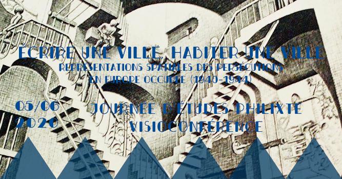 Écrire une ville, habiter une ville : représentations spatiales des persécutions en Europe occupée 1940-1944 (Bruxelles, en ligne)