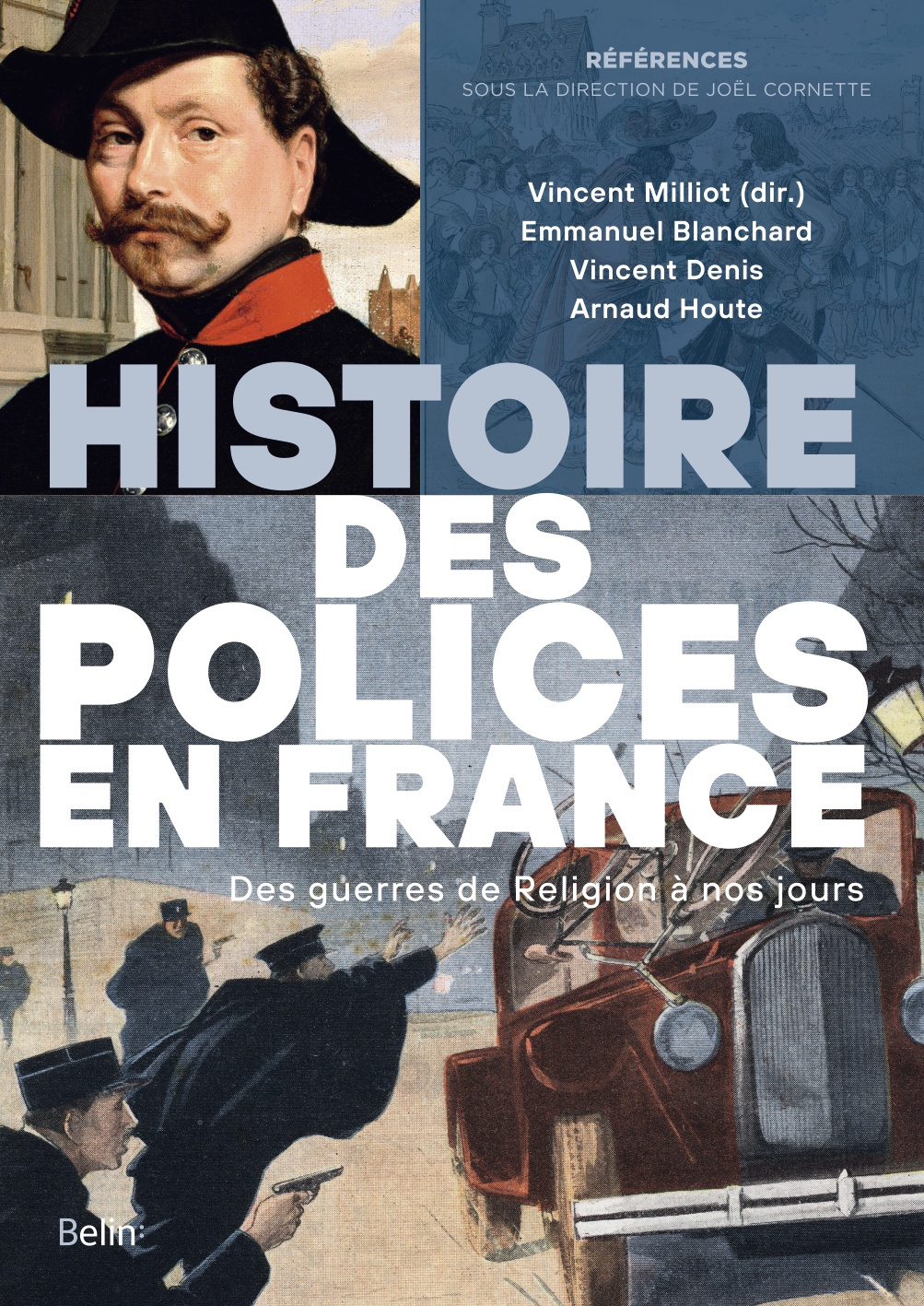 V. Milliot (dir.), E.Blanchard, V. Denis et A.-D.Houte, Histoire des polices en France. Des guerres de Religion à nos jours