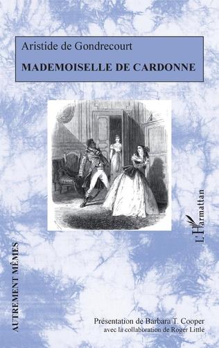A. de Gondrecourt, Mademoiselle de Cardonne (1853) (éd. B. T. Cooper & R. Little)