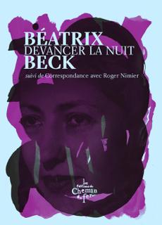 B. Beck,Devancer la nuit, suivi deCorrespondance avec Roger Nimier