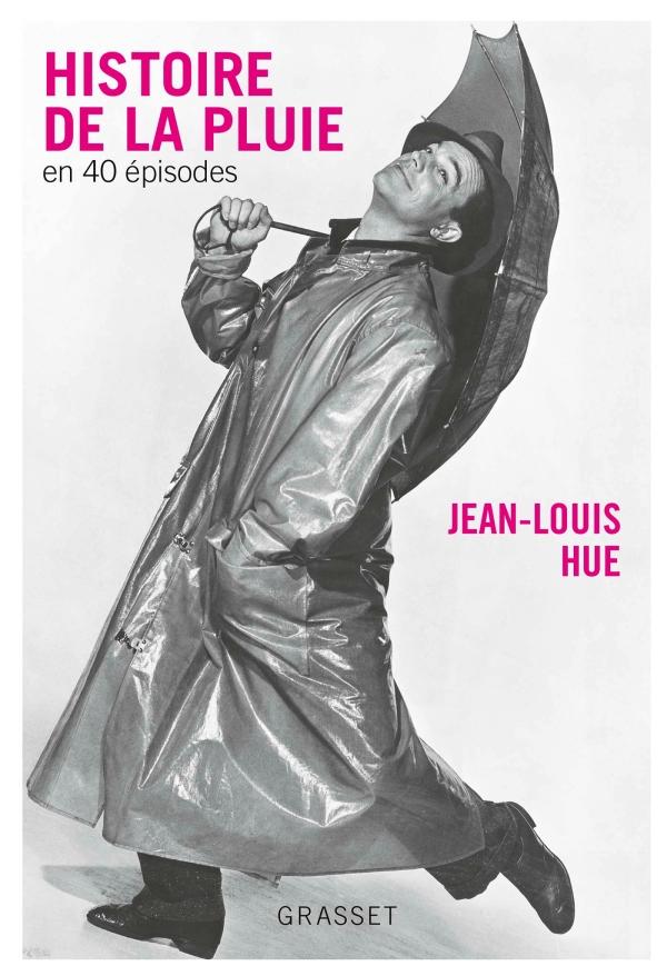 J.-L. Hue, Histoire de la pluie en 40 épisodes