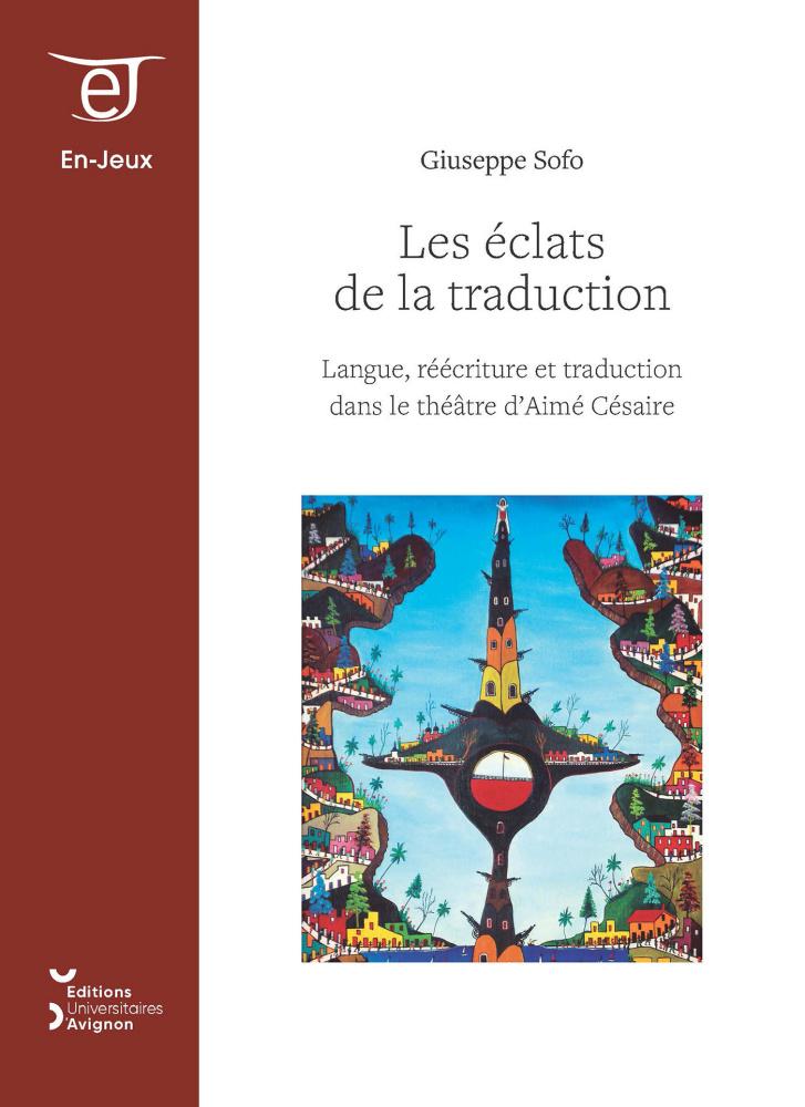 G. Sofo, Les éclats de la traduction : langue, réécriture et traduction dans le théâtre d'Aimé Césaire