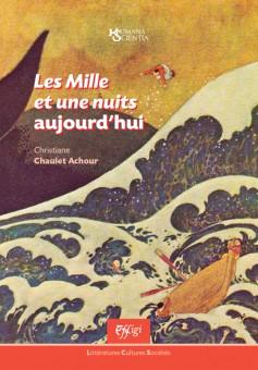 C. Chaulet Achour, Les Mille et une nuits aujourd'hui