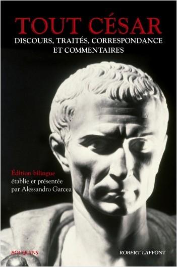 Tout César.Discours, traités, correspondance et commentaires