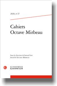 Cahiers Octave Mirbeau, 2020, n° 27, varia (S. Lair, dir.)