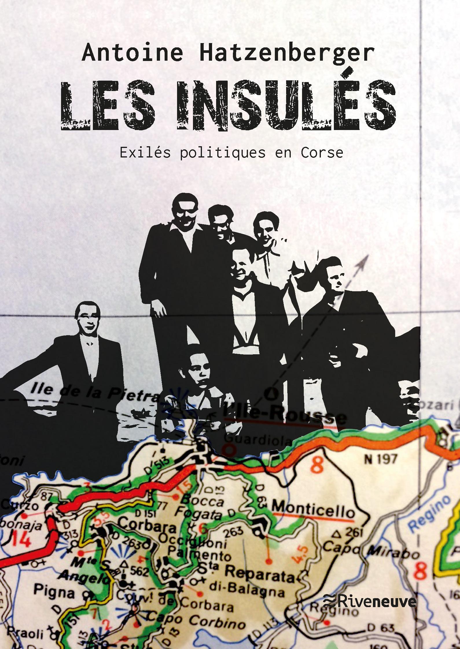 A. Hatzenberger,Les Insulés: exilés politiques en Corse