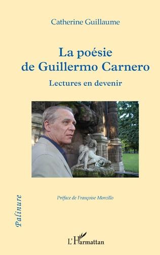 C. Guillaume, La Poésie de Guillermo Carnero : Lectures en devenir