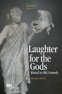 E. Chepel, Laughter for the Gods : Ritual in Old Comedy