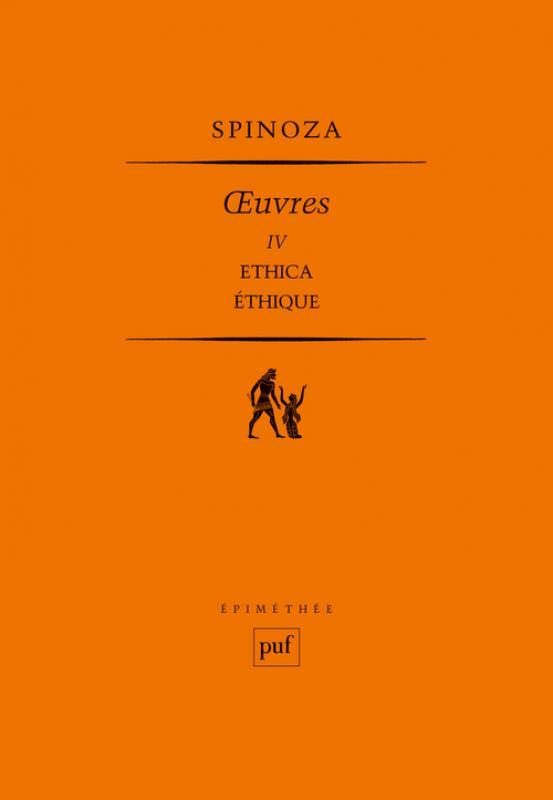 Spinoza, Œuvres IV - Éthique (nouvelle trad. P.-F. Moreau)