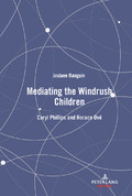 J. Ranguin, Mediating the Windrush Children: Caryl Phillips and Horace Ové