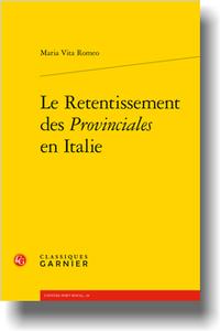 M. Vita Romeo, Le Retentissement des Provinciales en Italie (préf. D. Descotes)