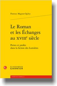 F. Magnot-Ogilvy, Le Roman et les Échanges au XVIIIe s. Pertes et profits dans la fiction des Lumières