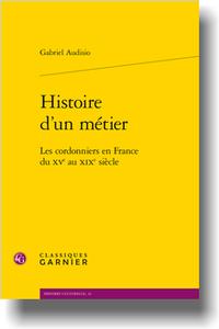 G. Audisio, Histoire d'un métier. Les cordonniers en France du XVe au XIXe s.