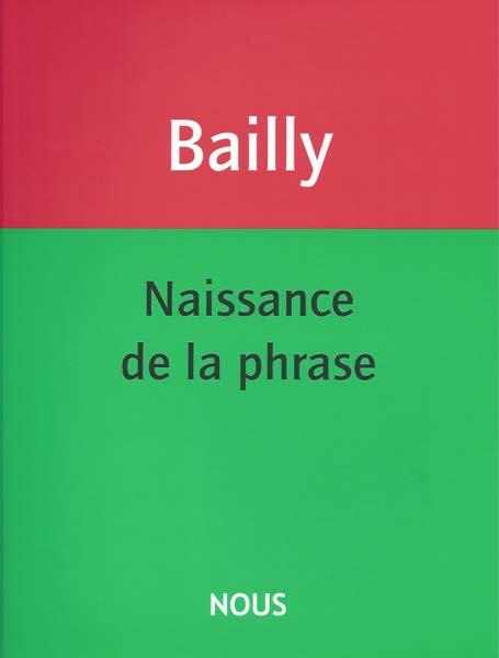 J.-C. Bailly, Naissance de la phrase