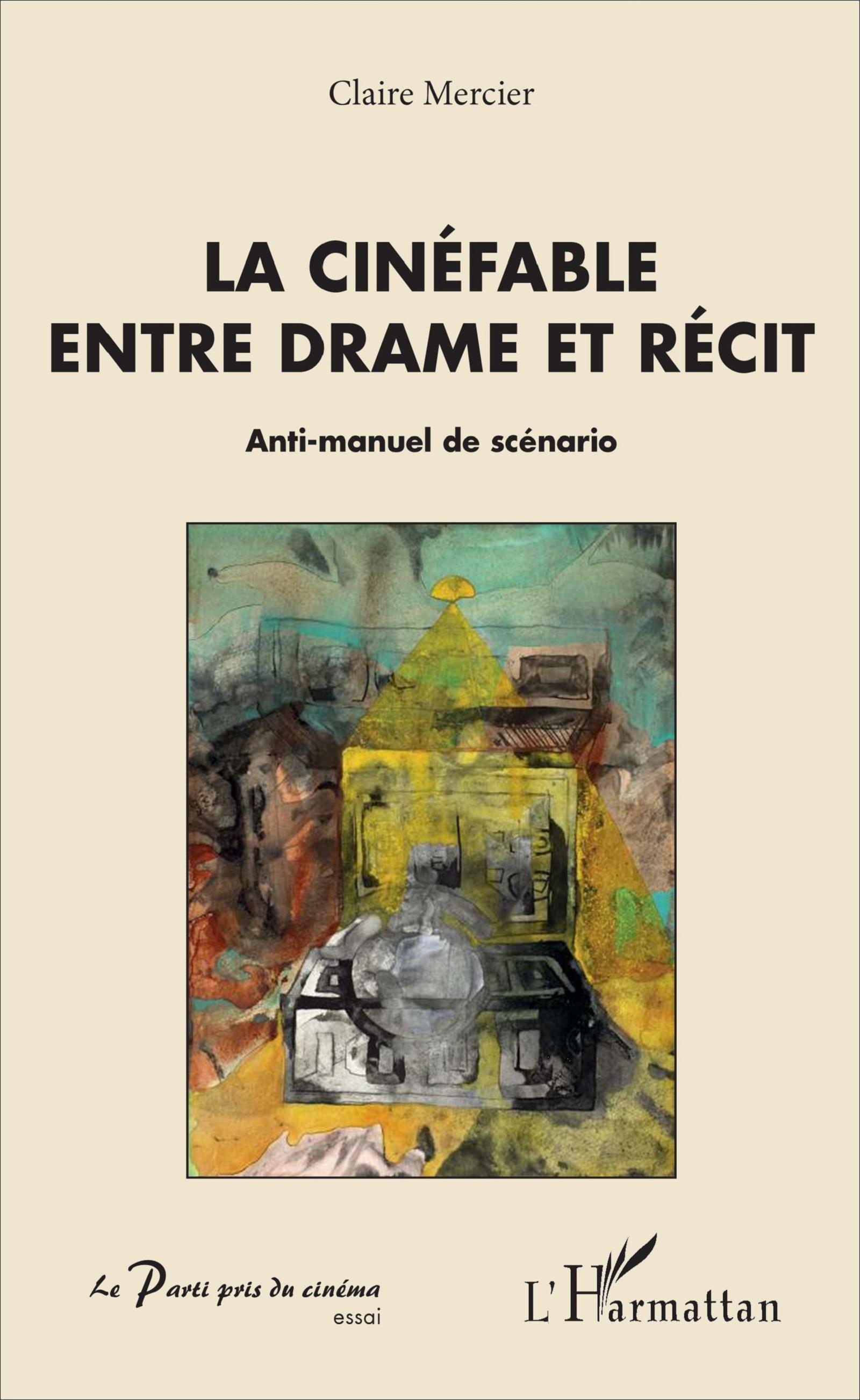 C. Mercier, La cinéfable entre drame et récit. Antimanuel de scénario