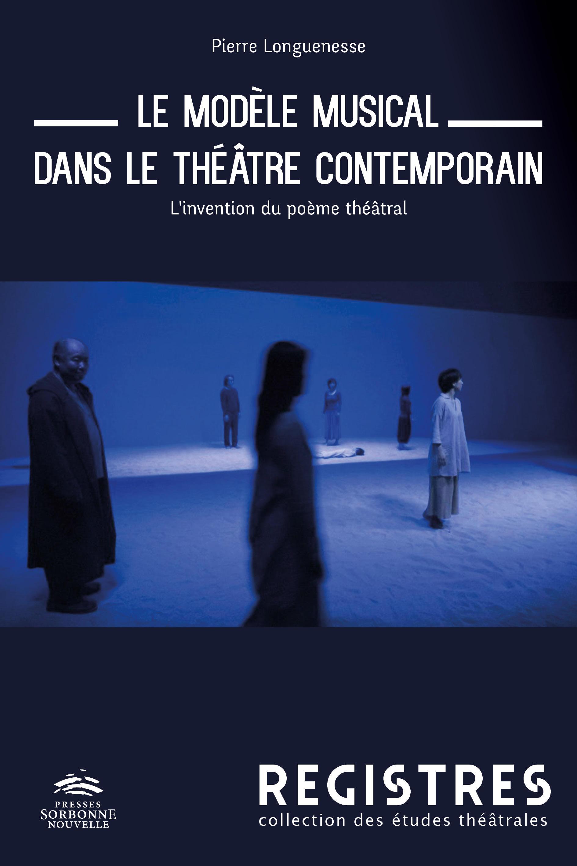 P. Longuenesse, Le modèle musical dans le théâtre contemporain. L'invention du poème théâtral