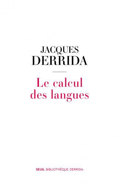 J. Derrida, Le Calcul des langues (ca. 1973, inédit)