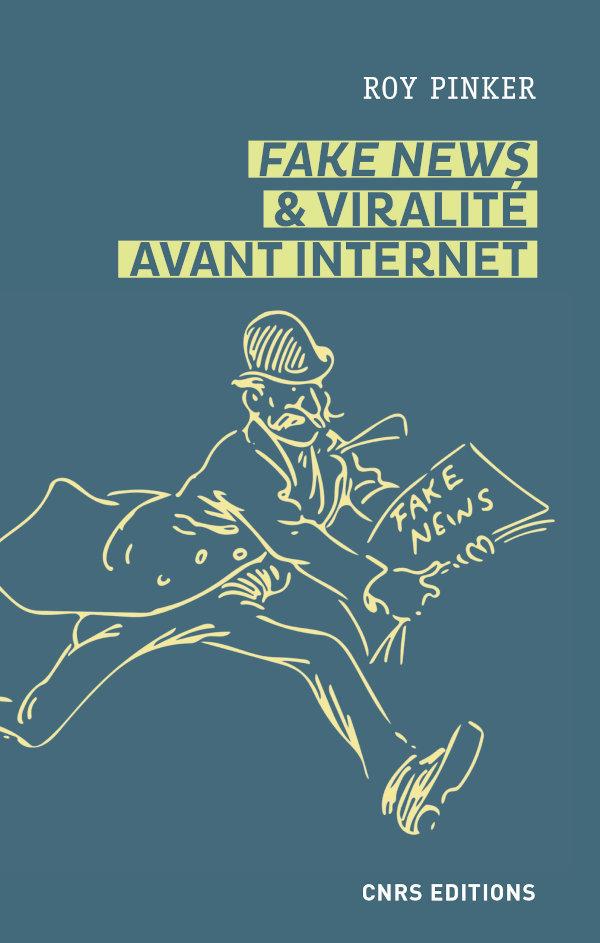 Roy Pinker, Fake news et viralité avant Internet, CNRS éditions, 2020