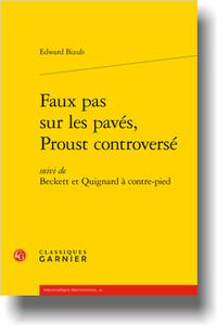 E. Bizub, Faux pas sur les pavés, Proust controversé suivi de Beckett et Quignard à contre-pied