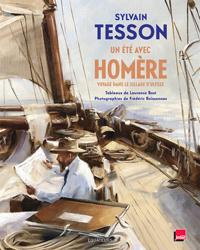 S. Tesson, Un été avec Homère. Voyage dans le sillage d'Ulysse