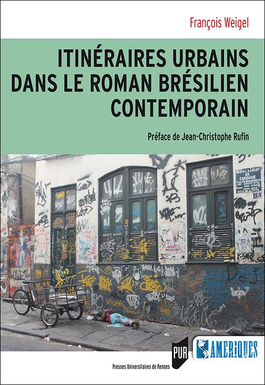 F. Weigel, Itinéraires urbains dans le roman brésilien contemporain
