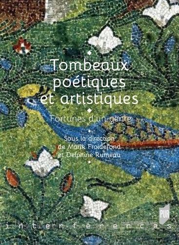 M. Froidefond, D. Rumeau (dir.), Tombeaux poétiques et artistiques. Fortunes d'un genre
