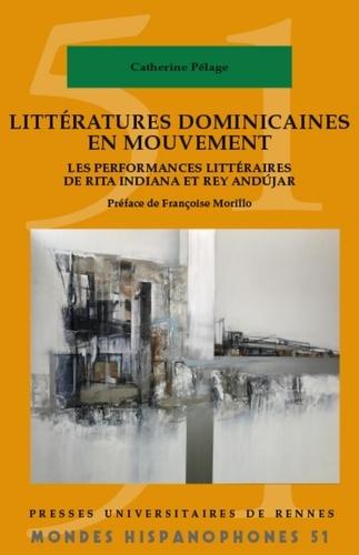 C. Pélage, Littératures dominicaines en mouvement. Les performances littéraires de Rita Indiana et Rey Andújar