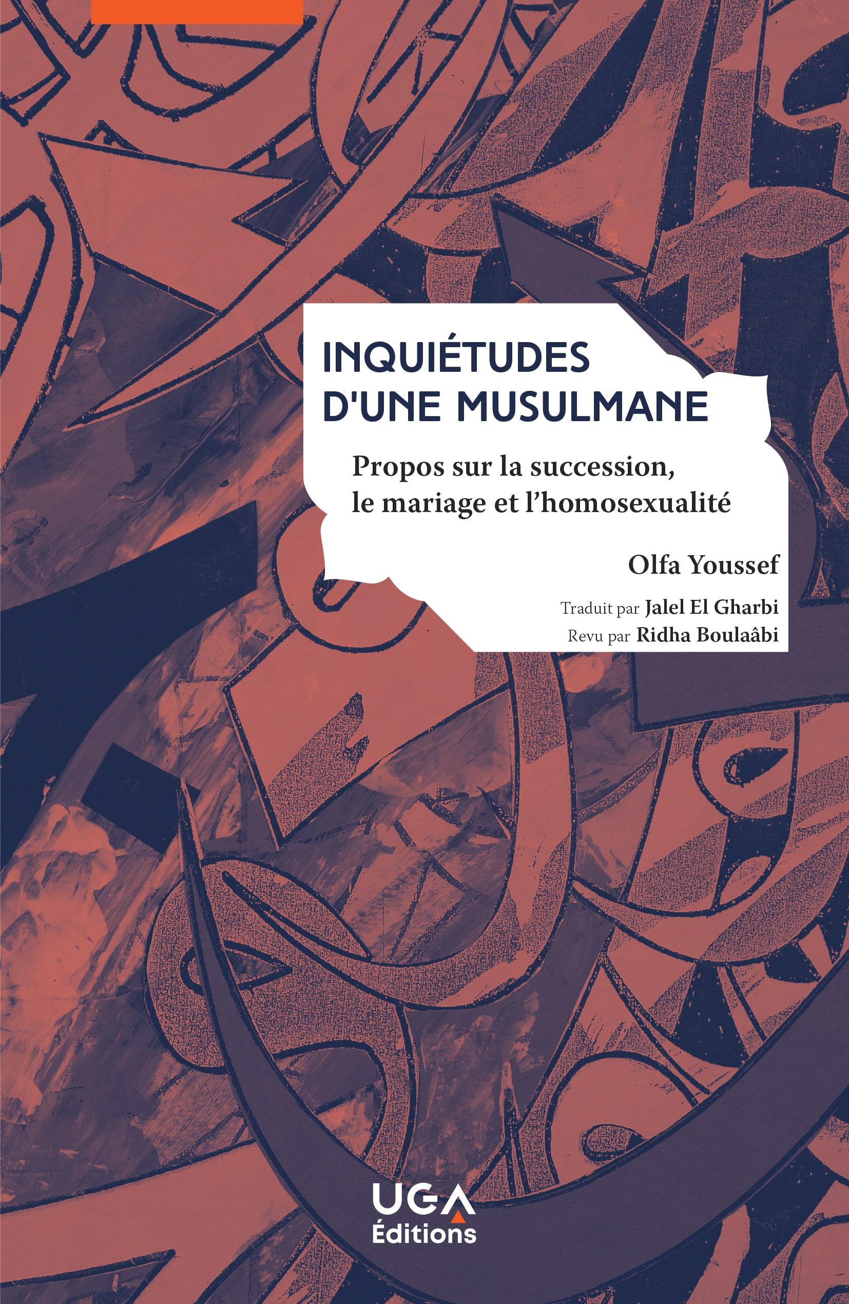 Olfa Youssef, <em>Inquiétudes d'une musulmane. Propos sur la succession, le mariageet l'homosexualité</em>
