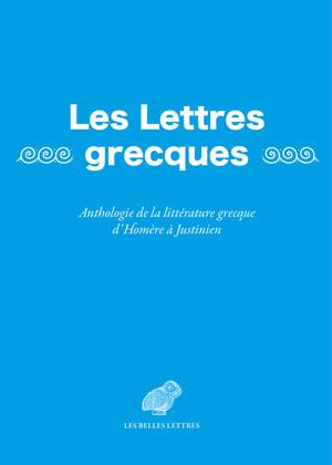 L.-A. Sanchi, E. Blanc, O. Mortier-Waldschmidt (dir.), Les Lettres grecques. Anthologie de la littérature grecque d'Homère à Justinien