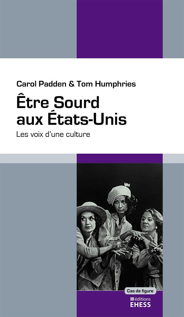 C. Padden, T. Humphries, Être Sourd aux États-Unis. Les voix d'une culture