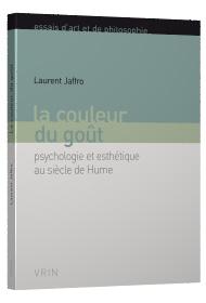 L. Jaffro, La couleur du goût. Psychologie et esthétique au siècle de Hume