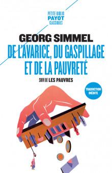 G. Simmel, De l'avarice, du gaspillage et de la pauvreté, suivi de Les pauvres