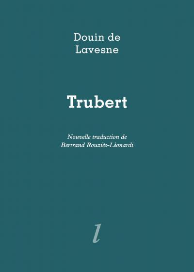Douin de Lavesne,Trubert